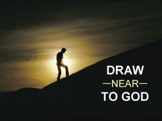 Image result for Come near to god