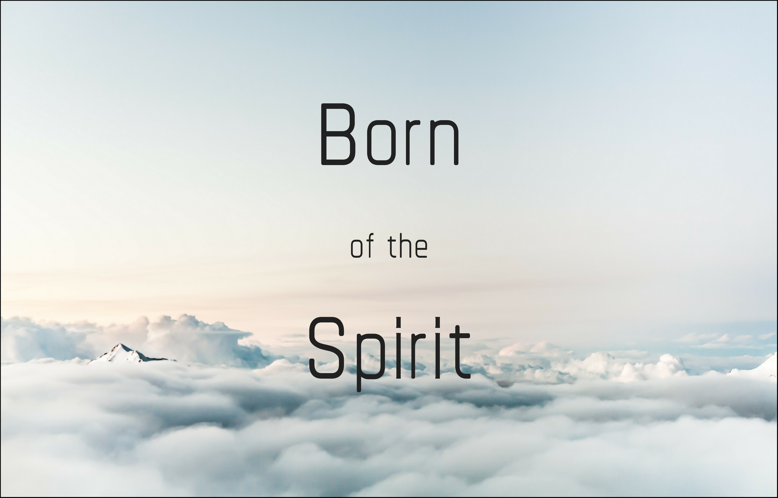Image result for born of the Spirit.